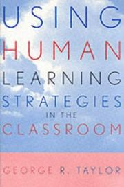 Cover of: Using Human Learning Strategies in the Classroom | George R. Taylor