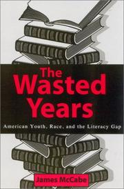 Cover of: The Wasted Years; American Youth, Race, and the Literacy Gap