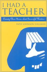 Cover of: I Had A Teacher; Twenty-three Stories about Successful Mentors | Patsy Johnson Hallman