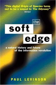 Cover of: The Soft Edge: A Natural History and Future of the Information Revolution