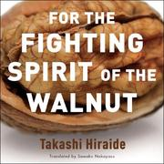 Cover of: For the Fighting Spirit of the Walnut