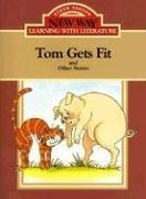 Cover of: Tom Gets Fit: And Other Stories (New Way: Learning with Literature (Red Level)) | Nina O