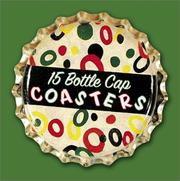 Cover of: Bottle Cap Coasters | Gail Anderson