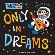 Cover of: Only in Dreams | Paul Frank Industries