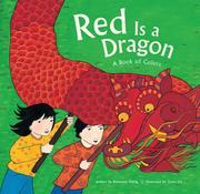 Cover of: Red Is a Dragon: A Book of Colors
