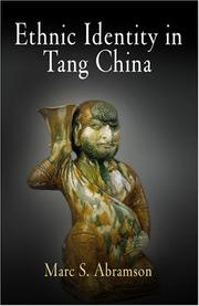 Cover of: Ethnic Identity in Tang China (Encounters with Asia) | Marc S. Abramson