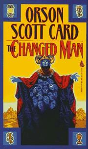 Cover of: The Changed Man: Short Fiction of Orson Scott Card Vol 1 (Maps in a Mirror)