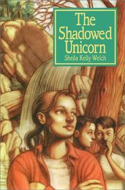 Cover of: The Shadowed Unicorn | Sheila Kelly Welch