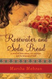 Rosewater and Soda Bread by Marsha Mehran