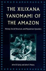 Cover of: The Xilixana Yanomami of the Amazon | JOHN D. EARLY