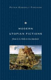 Cover of: Modern utopian fictions from H.G. Wells to Iris Murdoch