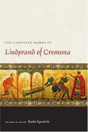 Cover of: The Complete Works of Liudprand of Cremona (Medieval Texts in Translation) | Paolo Squatriti