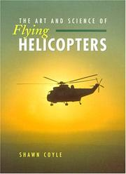 Cover of: The art and science of flying helicopters