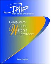 Cover of: Computers in the Writing Classroom (Theory & Research Into Practice.) | Dave Moeller