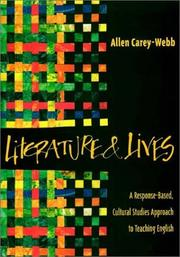 Cover of: Literature and Lives: A Response-Based, Cultural Studies Approach to Teaching English