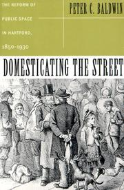 Cover of: DOMESTICATING THE STREET | PETER C. BALDWIN