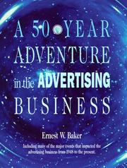 Cover of: A 50-Year Adventure in the Advertising Business | Ernest W. Baker