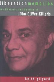 Cover of: Liberation memories: the rhetoric and poetics of John Oliver Killens