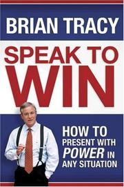 Cover of: Speak to Win | Brian Tracy