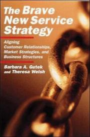 Cover of: The Brave New Service Strategy | Barbara A. Gutek