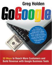 Cover of: Go Google: 20 Ways to Reach More Customers and Build Revenue With Google Business Tools