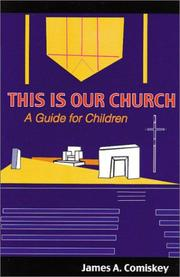 Cover of: This Is Our Church | James A. Comiskey