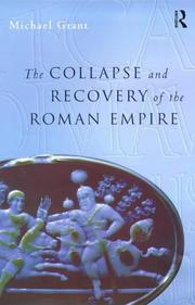 The collapse and recovery of the Roman Empire by Grant, Michael