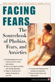 Cover of: Facing fears: the sourcebook for phobias, fears, and anxieties