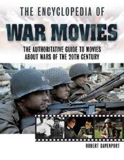 Cover of: The encyclopedia of war movies: the authoritative guide to movies about wars of the twentieth century