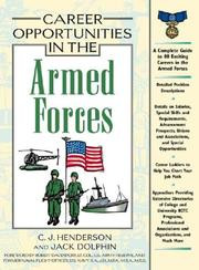 Cover of: Career Opportunities in the Armed Forces (Career Opportunities) | C. J. Henderson, Jack Dolphin