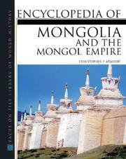 Cover of: Encyclopedia of Mongolian and the Mongol Empire | Christopher P. Atwood