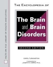 Cover of: The Encyclopedia of the Brain and Brain Disorders (Facts on File Library of Health and Living) | Carol Turkington
