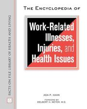 Cover of: The Encyclopedia of Work-Related Illnesses, Injuries, and Health Issues (Facts on File Library of Health and Living)