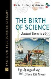 Cover of: The birth of science: ancient times to 1699