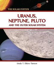 Uranus, Neptune, Pluto, and the outer solar system by Linda T. Elkins-Tanton