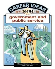 Cover of: Career Ideas For Teens In Government and Public Service (Career Ideas for Teens)