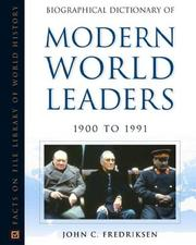 Cover of: Biographical Dictionary of Modern World Leaders, 1900 to 1991 (Facts on File Library of World History) | John C. Fredriksen