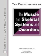 Cover of: The Encyclopedia of Muscle and Skeletal Systems and Disorders (Facts on File Library of Health and Living) | Mary Harwell Sayler