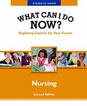 Cover of: Nursing (What Can I Do Now) | JG Ferguson Publishing Company
