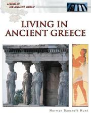 Cover of: Living in Ancient Greece (Living in the Ancient World) | Norman Bancroft Hunt