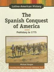 Cover of: The Spanish conquest of America: Prehistory - 1775 (Latino-American History)