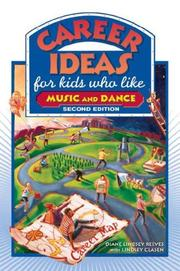 Cover of: Career Ideas for Kids Who Like Music and Dance (Career Ideas for Kids) | Diane Lindsey Reeves