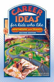 Cover of: Career Ideas for Kids Who Like Adventure and Travel (Career Ideas for Kids) | Diane Lindsey Reeves