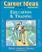 Cover of: Career Ideas for Teens in Education And Training (Career Ideas for Teens)