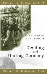 Cover of: Dividing and Uniting Germany (The Making of the Contemporary World)