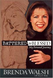 Battered to blessed : my personal journey