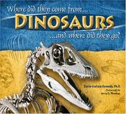 Dinosaurs, Where Did They Come From? And Where Did They Go? by Elaine Graham-kennedy, Elaine Kennedy, Jerry Thomas