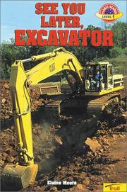 Cover of: See You Later Excavator (Planet Reader Level 1)