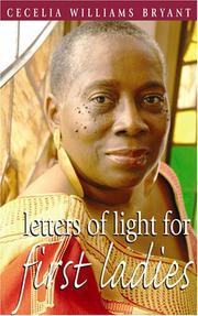 Cover of: Letters of Light for First Ladies | Cecelia W. Bryant