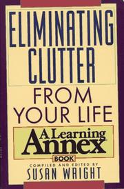 Cover of: Eliminating Clutter from Your Life | Susan Wright - undifferentiated